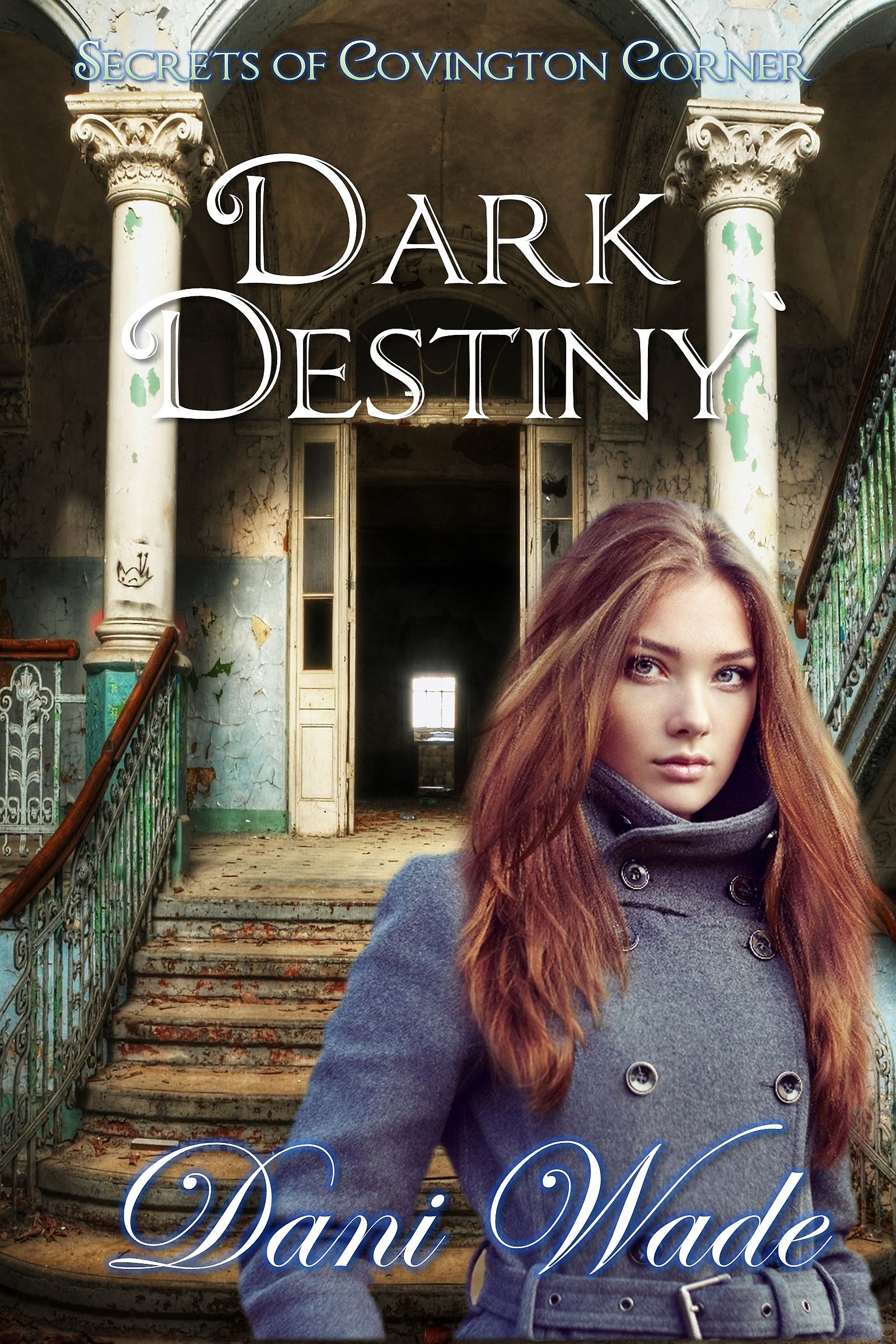 Dark Destiny book cover with title and woman standing in front of an abandoned hospital.